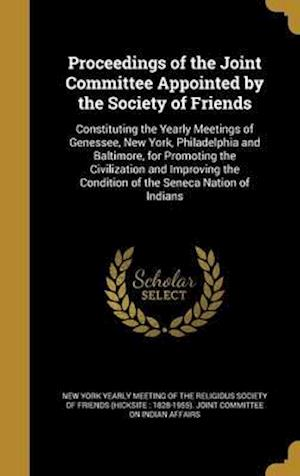 Bog, hardback Proceedings of the Joint Committee Appointed by the Society of Friends