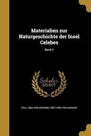 Materialien Zur Naturgeschichte Der Insel Celebes; Band 4 af Paul 1856-1929 Sarasin, Fritz 1859-1942 Sarasin