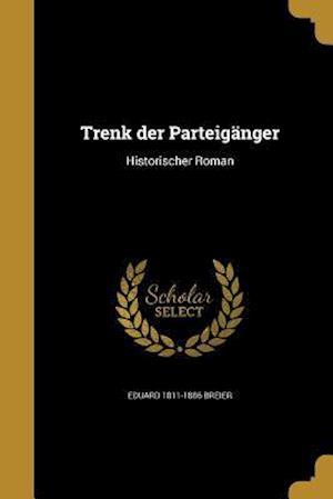 Bog, paperback Trenk Der Parteiganger af Eduard 1811-1886 Breier
