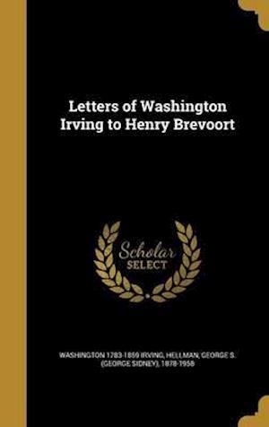 Bog, hardback Letters of Washington Irving to Henry Brevoort af Washington 1783-1859 Irving