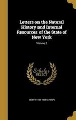 Letters on the Natural History and Internal Resources of the State of New York; Volume 2 af DeWitt 1769-1828 Clinton