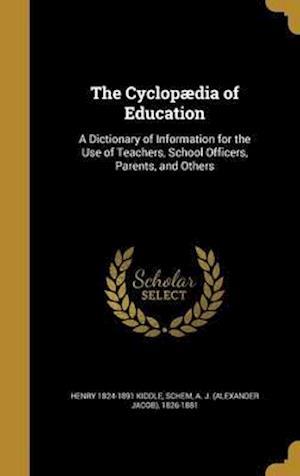 Bog, hardback The Cyclopaedia of Education af Henry 1824-1891 Kiddle