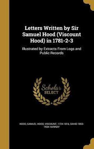 Bog, hardback Letters Written by Sir Samuel Hood (Viscount Hood) in 1781-2-3 af David 1853-1934 Hannay