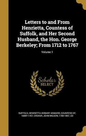 Bog, hardback Letters to and from Henrietta, Countess of Suffolk, and Her Second Husband, the Hon. George Berkeley; From 1712 to 1767; Volume 1