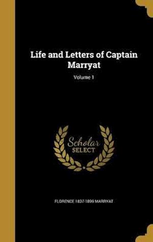 Bog, hardback Life and Letters of Captain Marryat; Volume 1 af Florence 1837-1899 Marryat