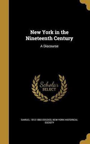 Bog, hardback New York in the Nineteenth Century af Samuel 1812-1880 Osgood