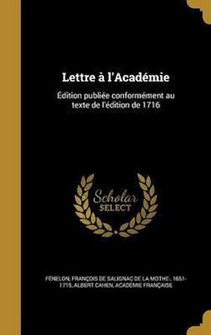 Bog, hardback Lettre A L'Academie af Albert Cahen