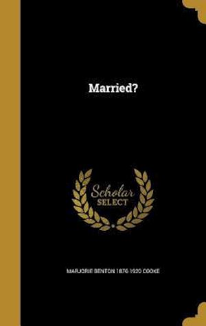 Bog, hardback Married? af Marjorie Benton 1876-1920 Cooke