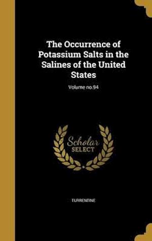 Bog, hardback The Occurrence of Potassium Salts in the Salines of the United States; Volume No.94 af William Horace 1875-1947 Ross