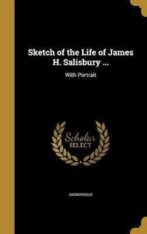 Bog, hardback Sketch of the Life of James H. Salisbury ...