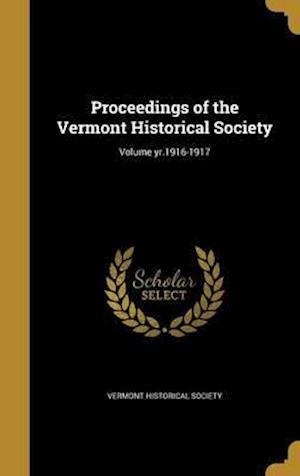 Bog, hardback Proceedings of the Vermont Historical Society; Volume Yr.1916-1917