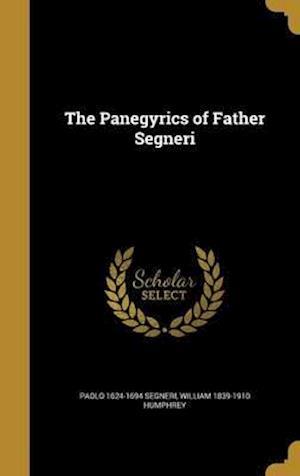 Bog, hardback The Panegyrics of Father Segneri af Paolo 1624-1694 Segneri, William 1839-1910 Humphrey