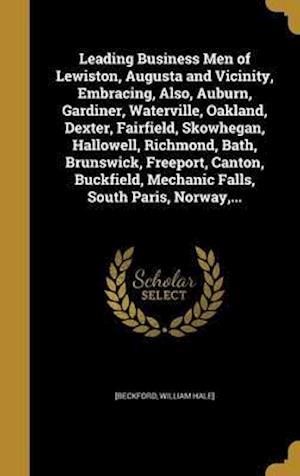 Bog, hardback Leading Business Men of Lewiston, Augusta and Vicinity, Embracing, Also, Auburn, Gardiner, Waterville, Oakland, Dexter, Fairfield, Skowhegan, Hallowel