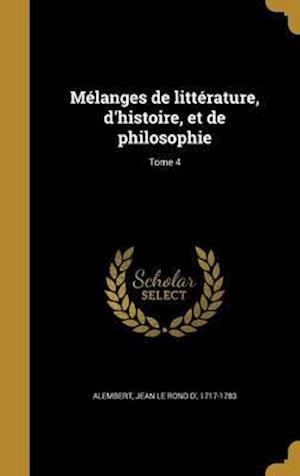 Bog, hardback Melanges de Litterature, D'Histoire, Et de Philosophie; Tome 4