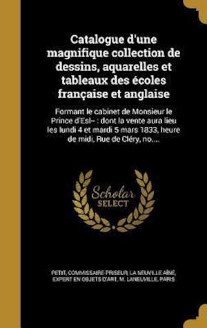 Bog, hardback Catalogue D'Une Magnifique Collection de Dessins, Aquarelles Et Tableaux Des Ecoles Francaise Et Anglaise