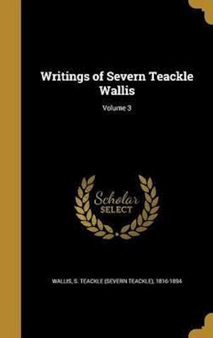 Bog, hardback Writings of Severn Teackle Wallis; Volume 3