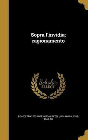 Bog, hardback Sopra L'Invidia; Ragionamento af Benedetto 1503-1565 Varchi