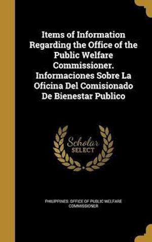 Bog, hardback Items of Information Regarding the Office of the Public Welfare Commissioner. Informaciones Sobre La Oficina del Comisionado de Bienestar Publico