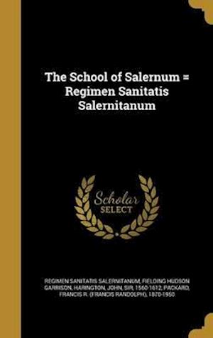 Bog, hardback The School of Salernum = Regimen Sanitatis Salernitanum af Fielding Hudson Garrison