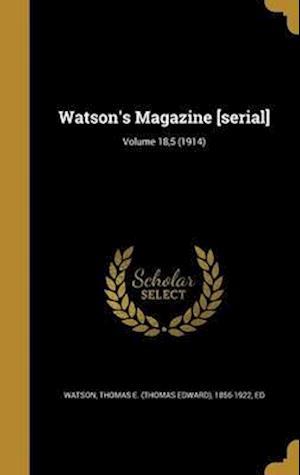 Bog, hardback Watson's Magazine [Serial]; Volume 18,5 (1914)