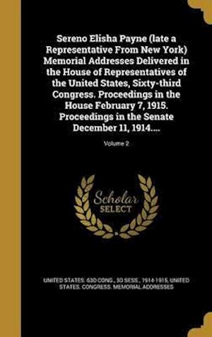 Bog, hardback Sereno Elisha Payne (Late a Representative from New York) Memorial Addresses Delivered in the House of Representatives of the United States, Sixty-Thi