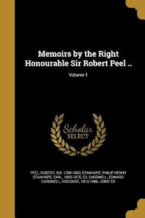 Bog, paperback Memoirs by the Right Honourable Sir Robert Peel ..; Volume 1