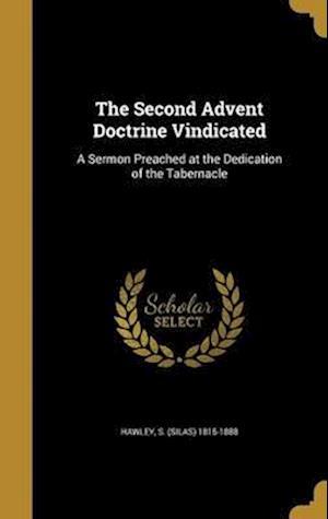 Bog, hardback The Second Advent Doctrine Vindicated
