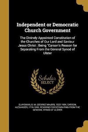 Bog, paperback Independent or Democratic Church Government