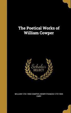 Bog, hardback The Poetical Works of William Cowper af William 1731-1800 Cowper, Henry Francis 1772-1844 Cary