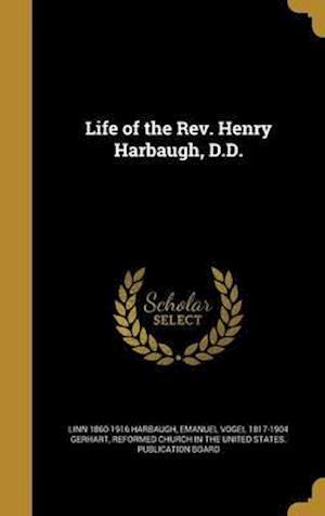 Bog, hardback Life of the REV. Henry Harbaugh, D.D. af Emanuel Vogel 1817-1904 Gerhart, Linn 1860-1916 Harbaugh