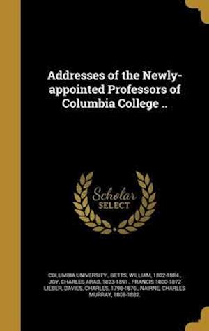 Bog, hardback Addresses of the Newly-Appointed Professors of Columbia College ..