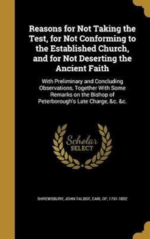Bog, hardback Reasons for Not Taking the Test, for Not Conforming to the Established Church, and for Not Deserting the Ancient Faith