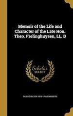 Memoir of the Life and Character of the Late Hon. Theo. Frelinghuysen, LL. D af Talbot Wilson 1819-1896 Chambers