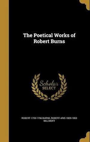 Bog, hardback The Poetical Works of Robert Burns af Robert Aris 1809-1863 Willmott, Robert 1759-1796 Burns