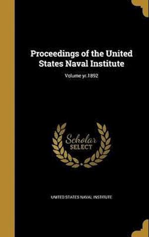 Bog, hardback Proceedings of the United States Naval Institute; Volume Yr.1892