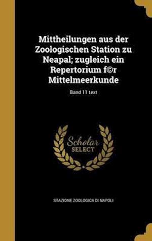 Bog, hardback Mittheilungen Aus Der Zoologischen Station Zu Neapal; Zugleich Ein Repertorium F(c)R Mittelmeerkunde; Band 11 Text