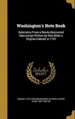 Bog, hardback Washington's Note Book af George 1732-1799 Washington