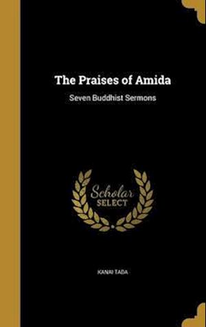 Bog, hardback The Praises of Amida af Kanai Tada