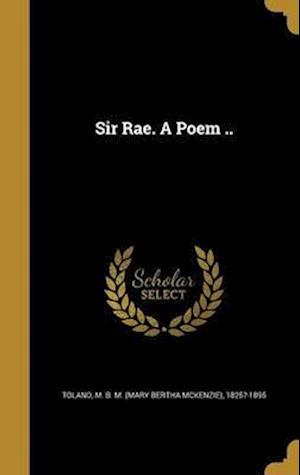 Bog, hardback Sir Rae. a Poem ..