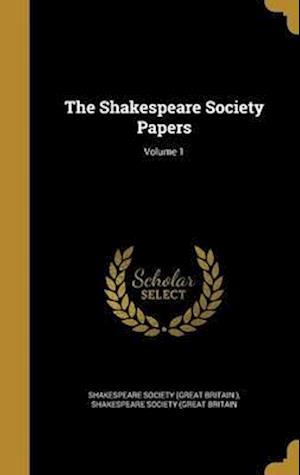 Bog, hardback The Shakespeare Society Papers; Volume 1