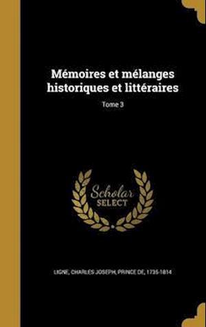 Bog, hardback Memoires Et Melanges Historiques Et Litteraires; Tome 3
