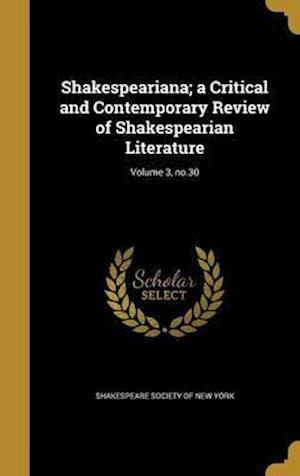 Bog, hardback Shakespeariana; A Critical and Contemporary Review of Shakespearian Literature; Volume 3, No.30