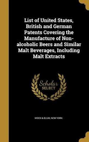 Bog, hardback List of United States, British and German Patents Covering the Manufacture of Non-Alcoholic Beers and Similar Malt Beverages, Including Malt Extracts