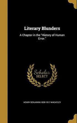 Bog, hardback Literary Blunders af Henry Benjamin 1838-1917 Wheatley