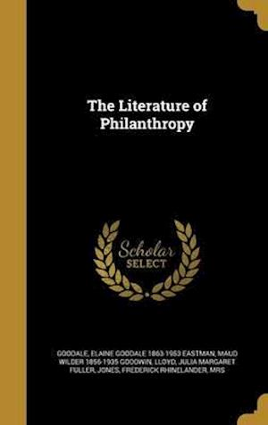 Bog, hardback The Literature of Philanthropy af Blanche Wilder 1852- Bellamy, Josephine Shaw 1843-1905 Lowell