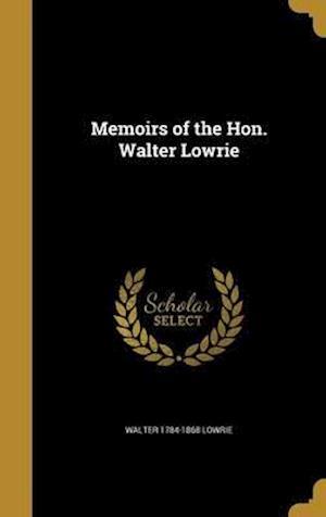 Bog, hardback Memoirs of the Hon. Walter Lowrie af Walter 1784-1868 Lowrie