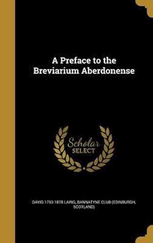 Bog, hardback A Preface to the Breviarium Aberdonense af David 1793-1878 Laing