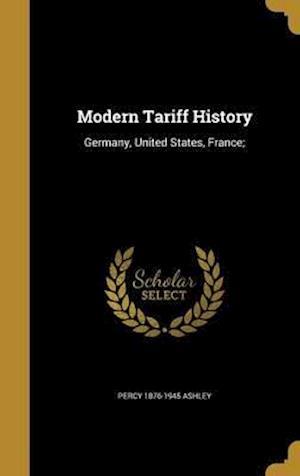 Modern Tariff History af Percy 1876-1945 Ashley