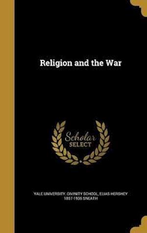 Bog, hardback Religion and the War af Elias Hershey 1857-1935 Sneath
