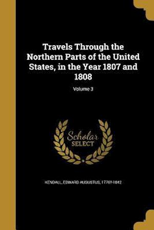 Bog, paperback Travels Through the Northern Parts of the United States, in the Year 1807 and 1808; Volume 3